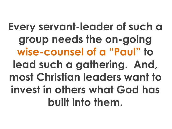 Every servant-leader of such a group needs the on-going