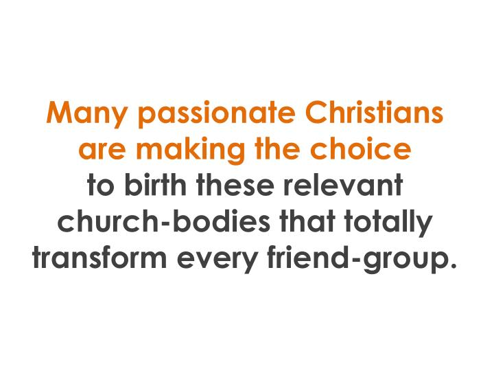 Many passionate Christians are making the choice