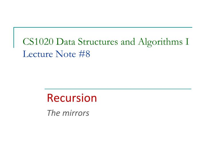 Cs1020 data structures and algorithms i lecture note 8