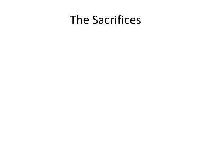 The sacrifices