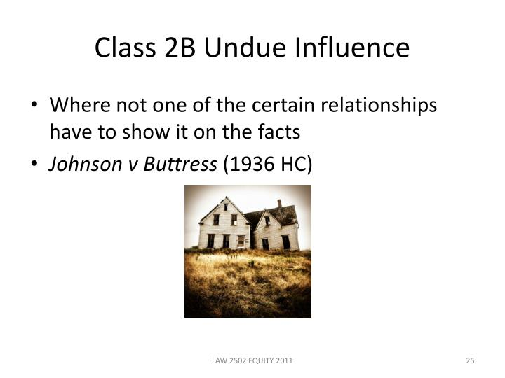 Class 2B Undue Influence