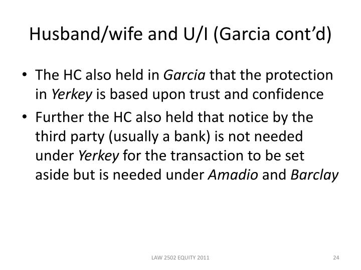 Husband/wife and U/I (Garcia cont'd)
