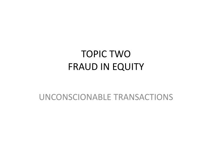 Topic two fraud in equity