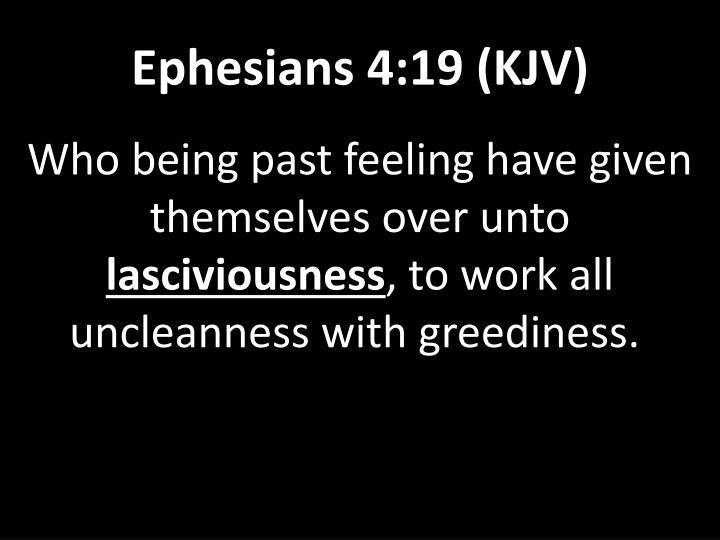 Ephesians 4:19 (KJV)