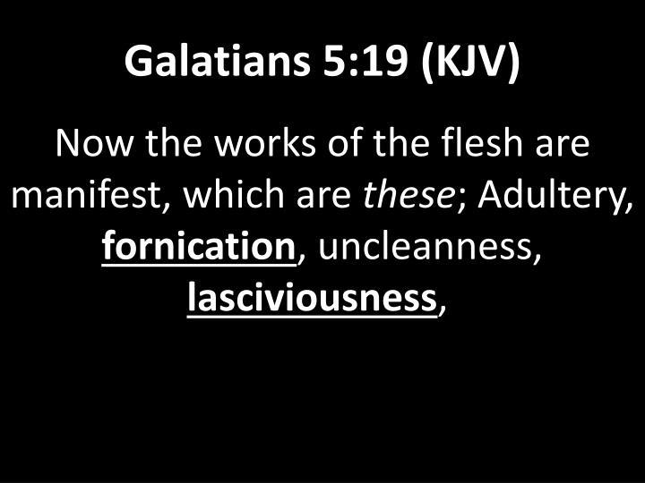 Galatians 5:19 (KJV)