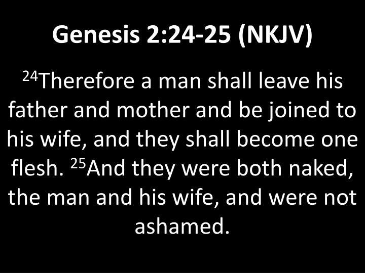 Genesis 2:24-25 (NKJV)