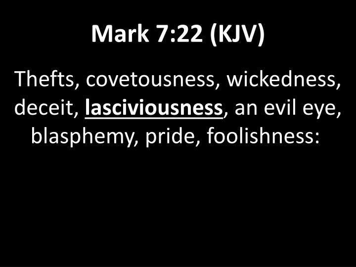 Mark 7:22 (KJV)