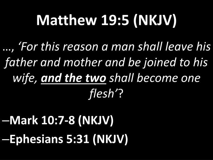 Matthew 19:5 (NKJV)