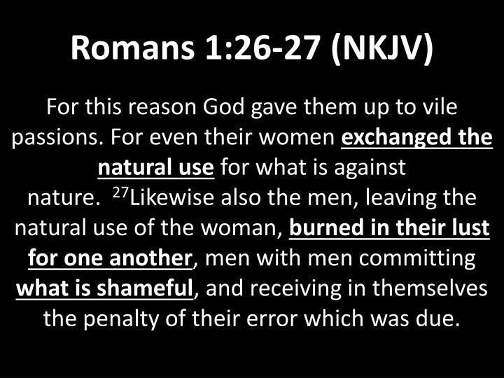 Romans 1:26-27 (NKJV)