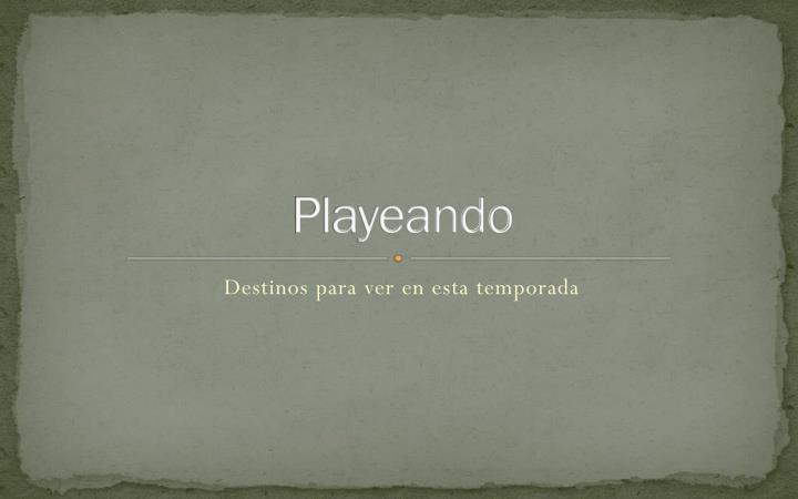 Playeando