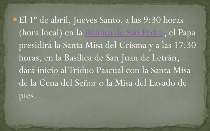 El 1º de abril, Jueves Santo, a las 9:30 horas (hora local) en la