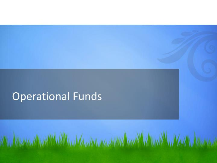 Operational Funds