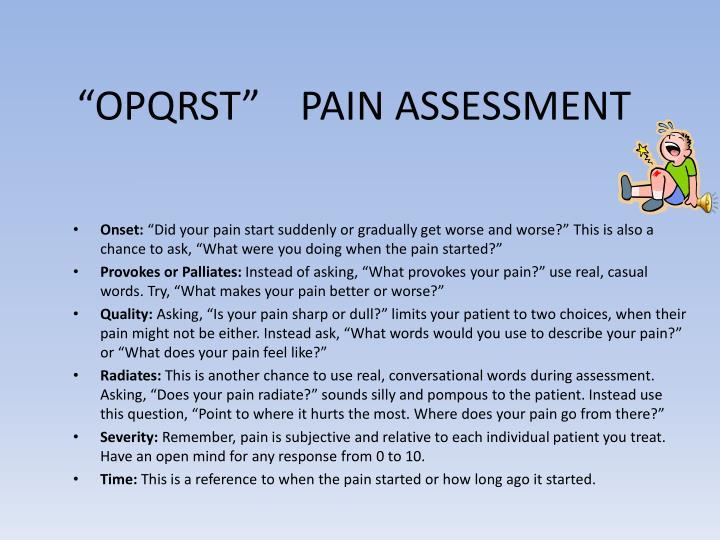 """OPQRST""    PAIN ASSESSMENT"