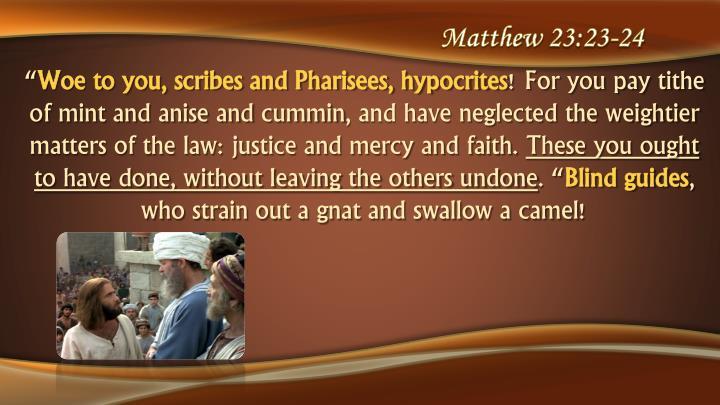 Matthew 23:23-24