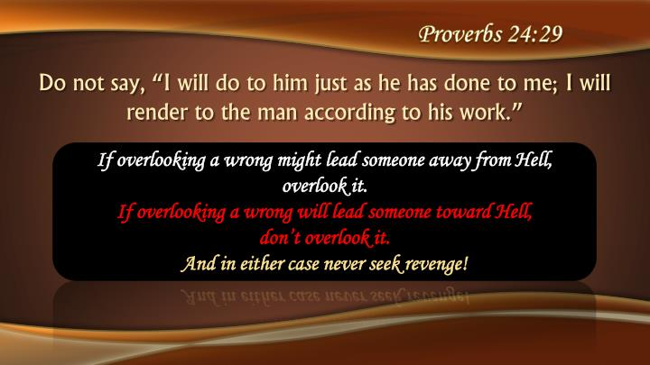 Proverbs 24:29