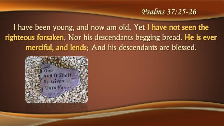 Psalms 37:25-26