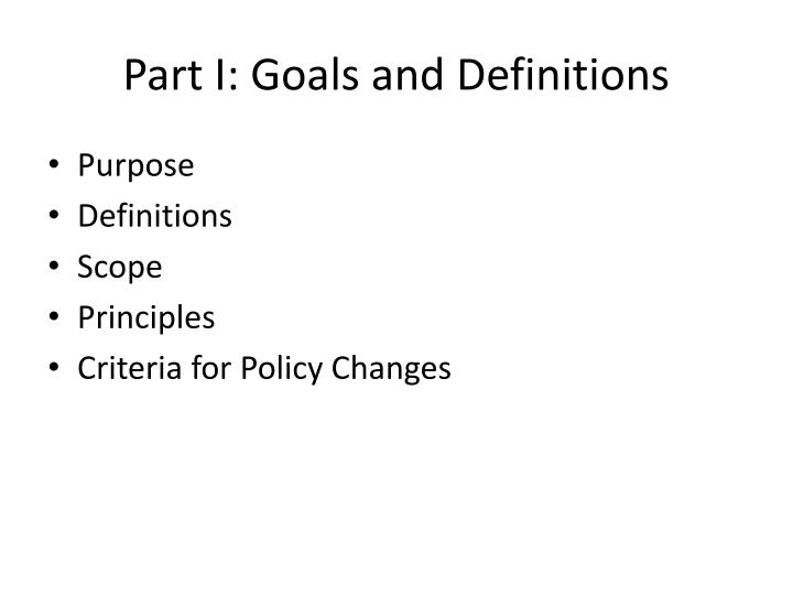 Part I: Goals and Definitions