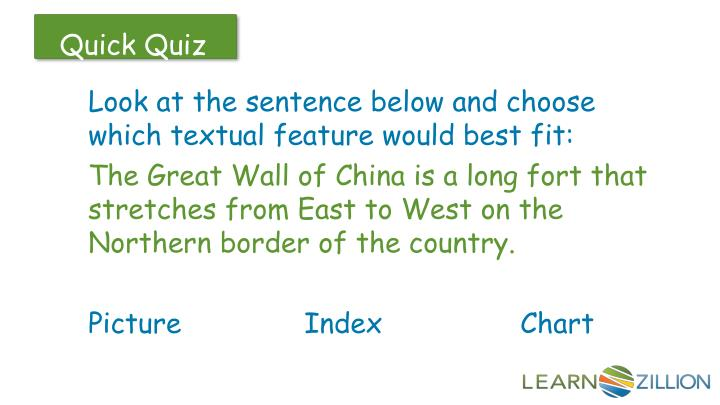 Look at the sentence below and choose which textual feature would best fit: