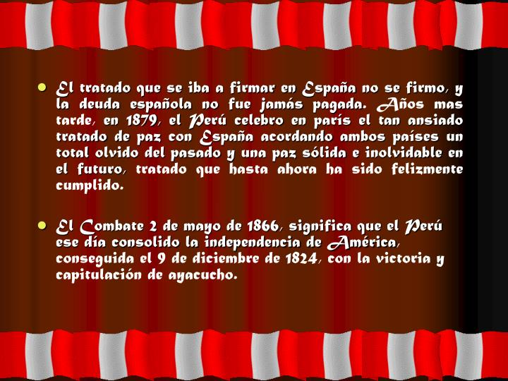 El tratado que se iba a firmar en España no se firmo, y la deuda española no fue jamás pagada