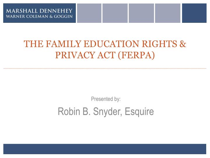 The family education rights privacy act ferpa