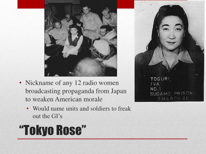 Nickname of any 12 radio women broadcasting propaganda from Japan to weaken American morale