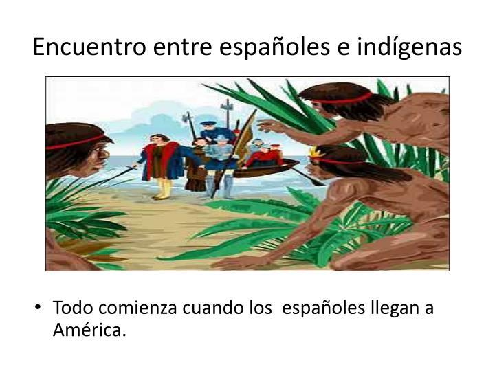 Encuentro entre españoles e indígenas