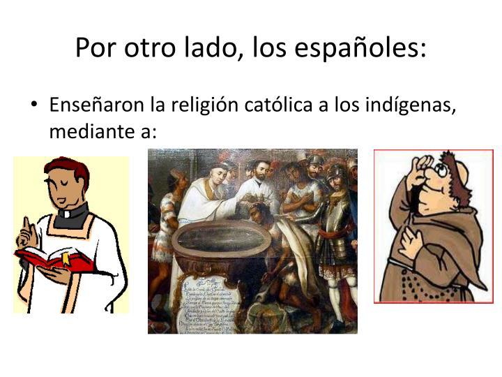 Por otro lado, los españoles: