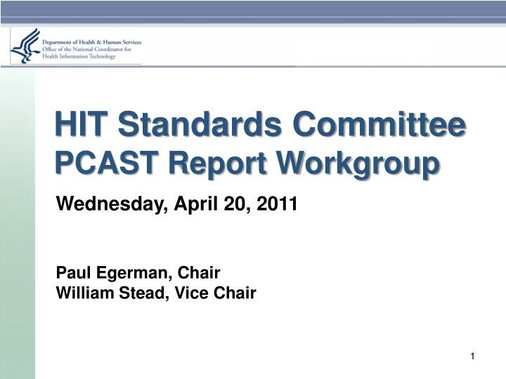 Hit standards committee pcast report workgroup