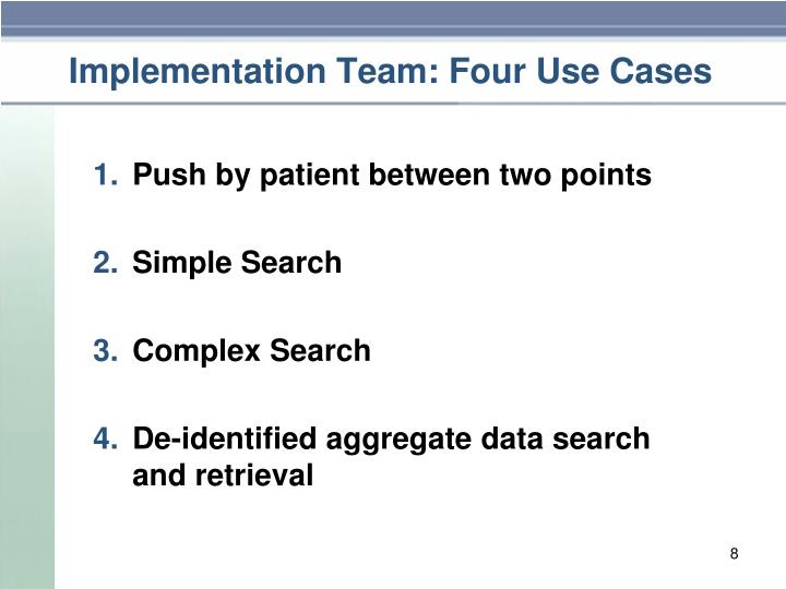 Implementation Team: Four Use Cases