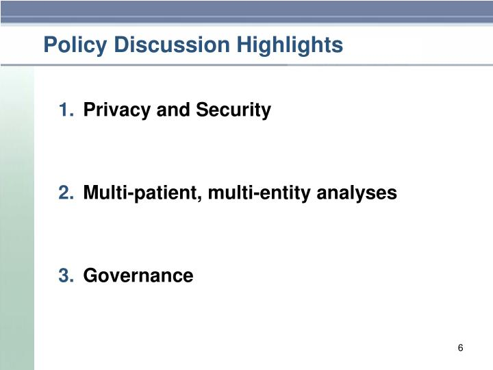 Policy Discussion Highlights