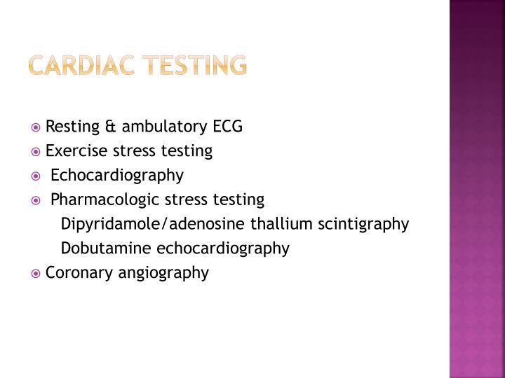 Cardiac testing
