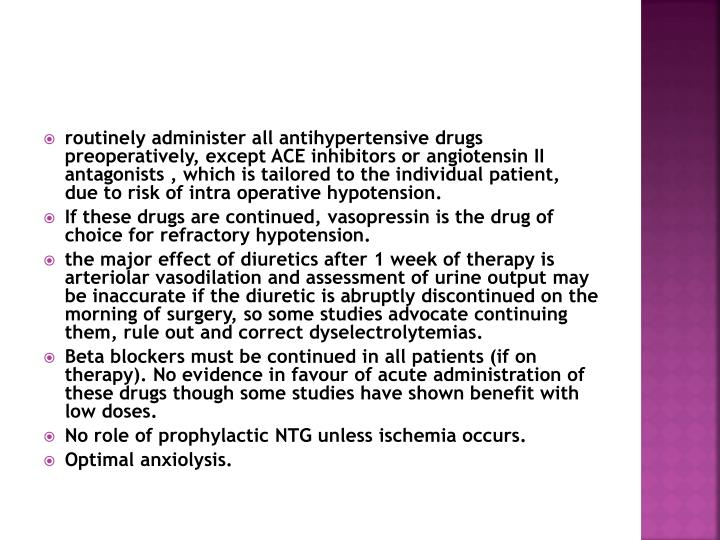 routinely administer all antihypertensive drugs preoperatively, except ACE inhibitors or