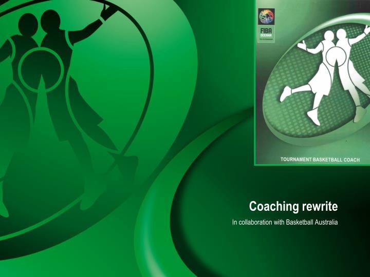 Coaching rewrite