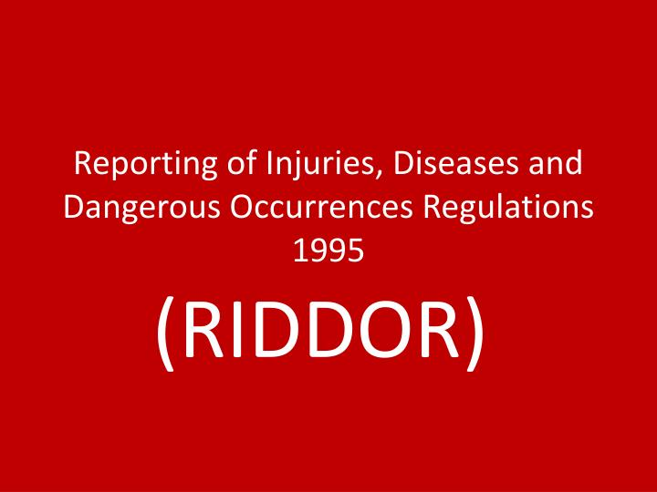 Reporting of injuries diseases and dangerous occurrences regulations 1995