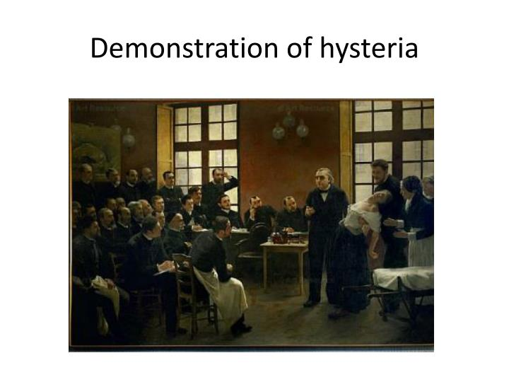 Demonstration of hysteria