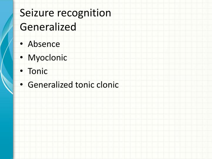 PPT - Seizure recognition, seizure types, First Aid and Safety PowerPoint Presentation - ID:2194008