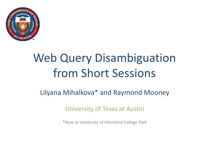 Web query disambiguation from short sessions