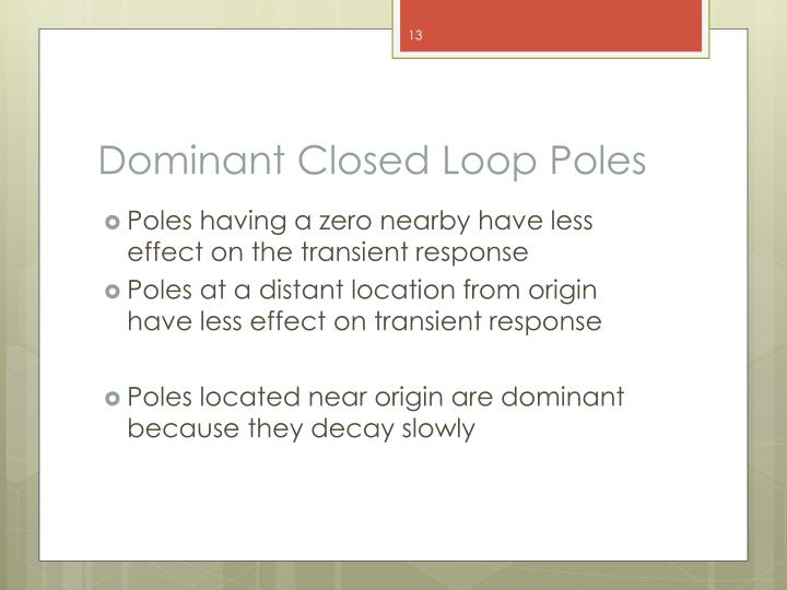 Dominant Closed Loop Poles