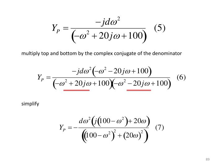multiply top and bottom by the complex conjugate of the denominator