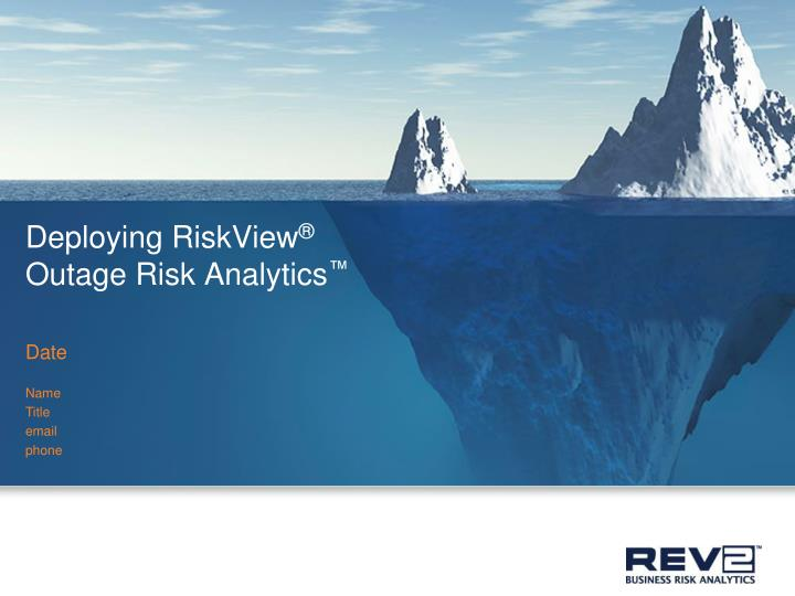 Deploying riskview outage risk analytics