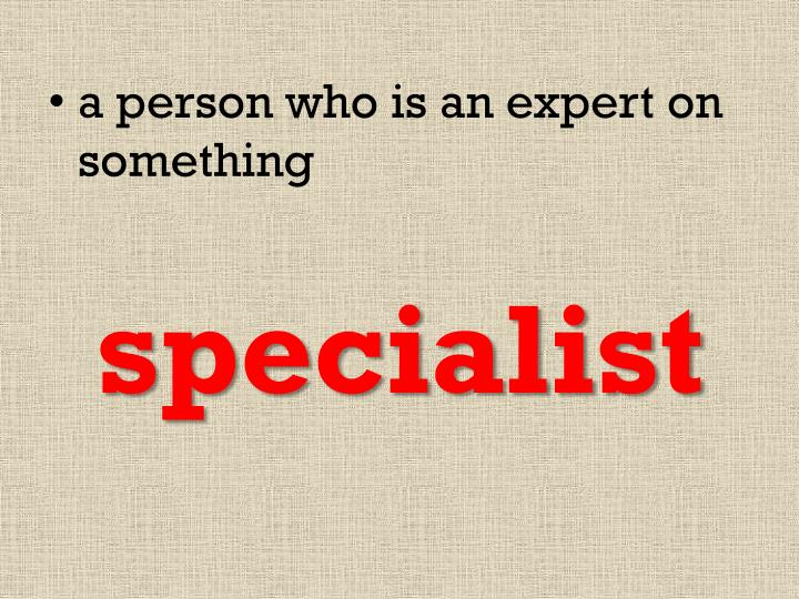 a person who is an expert on something