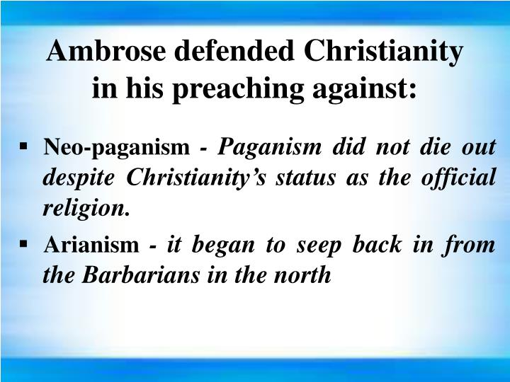 Ambrose defended Christianity in his preaching against: