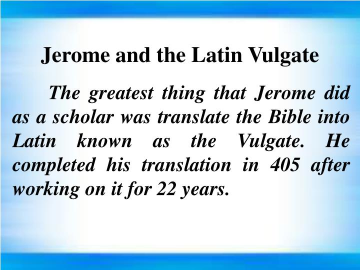 Jerome and the Latin Vulgate