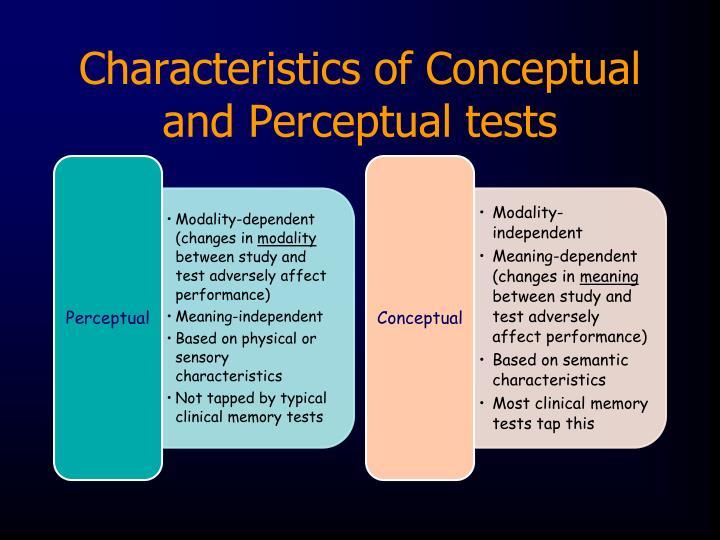 Characteristics of Conceptual and Perceptual tests