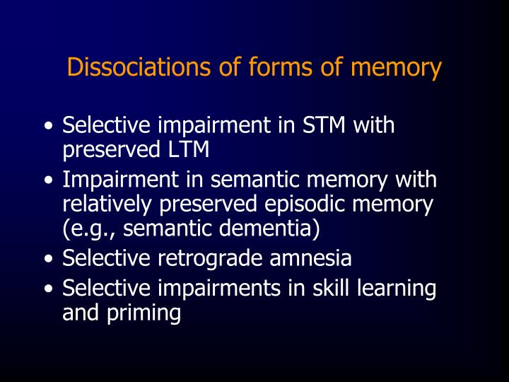 Dissociations of forms of memory