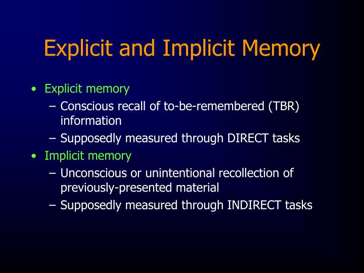 Explicit and Implicit Memory
