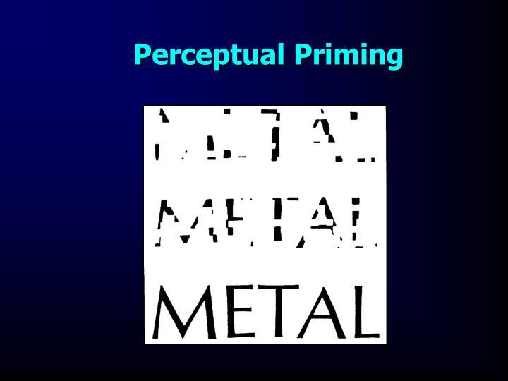 Perceptual Priming