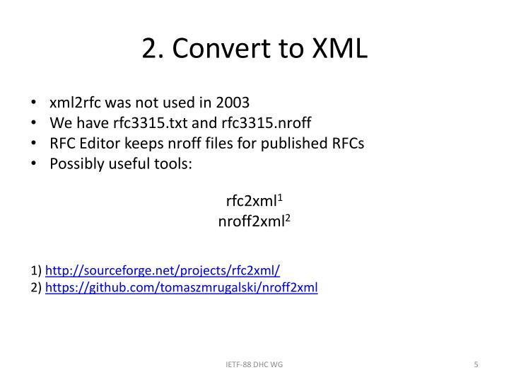 2. Convert to XML