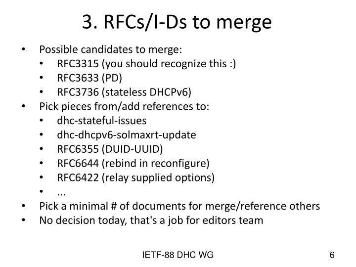 3. RFCs/I-Ds to merge