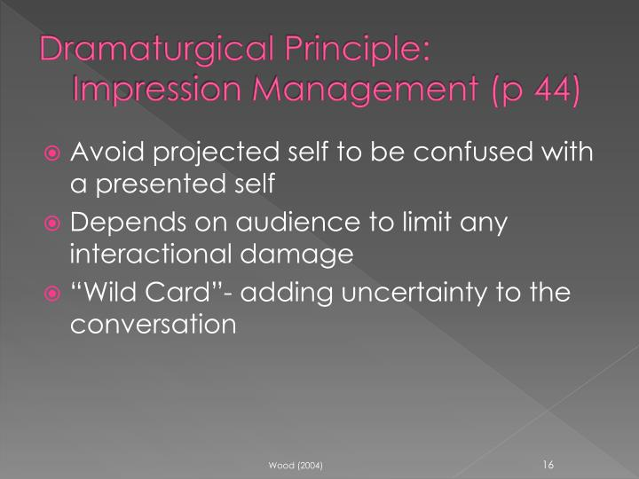 managing impressions is unethical Chapter 11: positive political skills impression management is a set of behaviors directed at enhancing the following could be interpreted as unethical: (a.